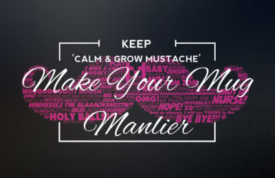 Make Your Mug Manlier